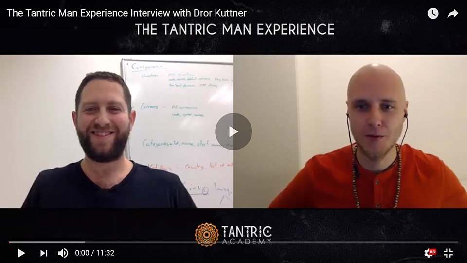 The Tantric Man Experience Interview with Dror Kuttner