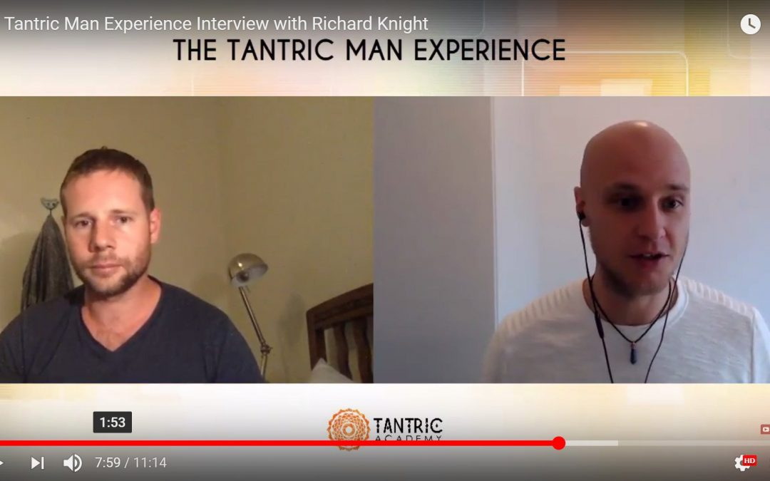The Tantric Man Experience Interview with Richard Knight