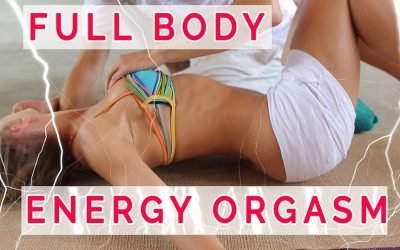 Energy Orgasm – What is it? And How To Experience A Tantric Full Body Orgasm