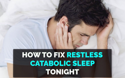 How To Cure Poor Sleep (And Catabolic Sleep)